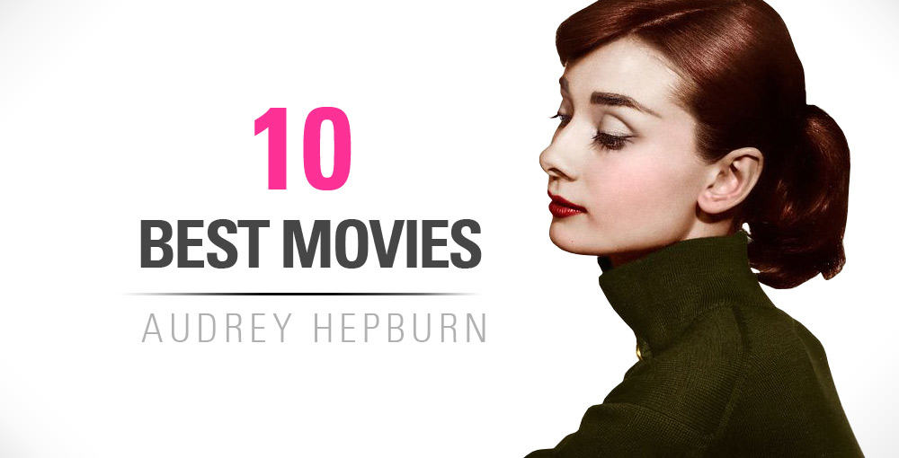 10 Best Audrey Hepburn Movies