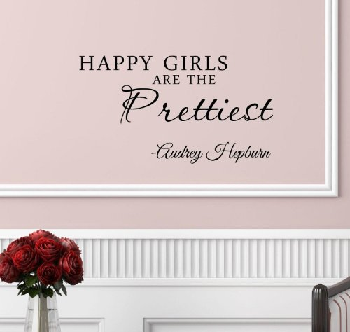 "I love this, ""happy girls are the prettiest girls"" wall decal quote!"