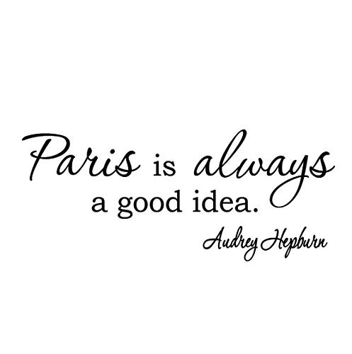 "Get this now! ""Paris is always a good idea"" wall decal."
